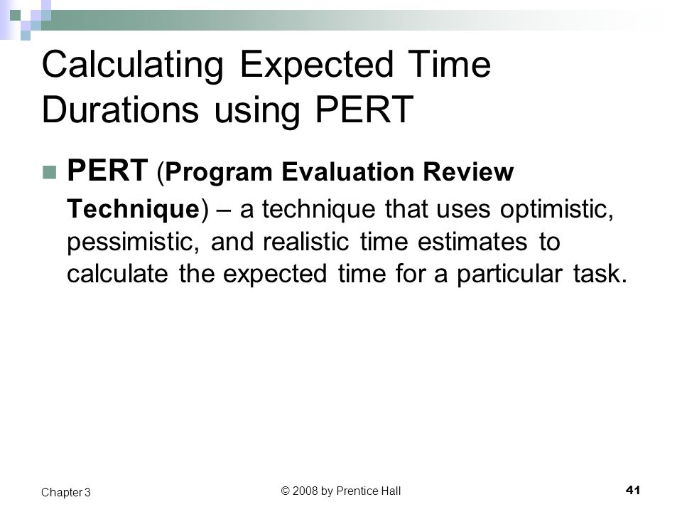Calculating Expected Time Durations Using PERT-Representing and Scheduling Project Plans