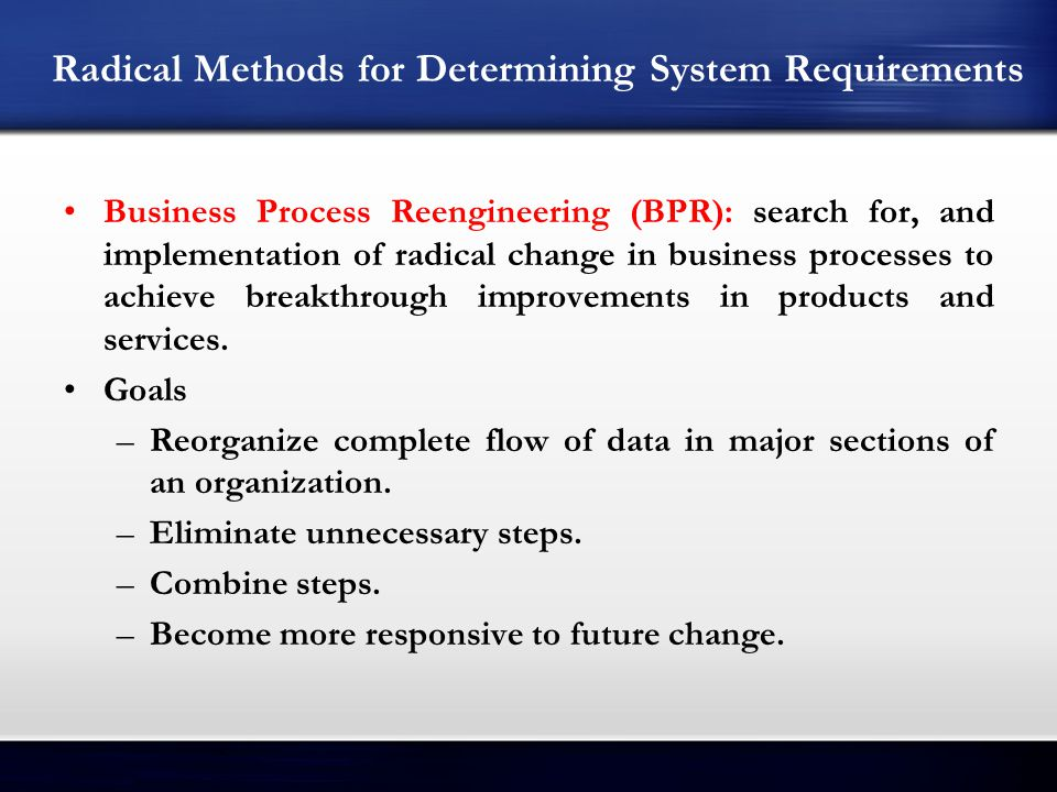 Radical Methods for Determining System Requirements
